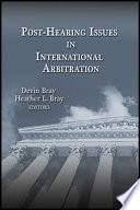 Post Hearing Issues In International Arbitration