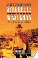 Spaghetti Westerns  the Good  the Bad and the Violent