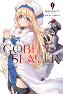 Goblin Slayer  Vol  1  light novel