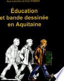 Education et bande dessin  e en Aquitaine