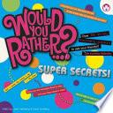Would You Rather Super Secrets