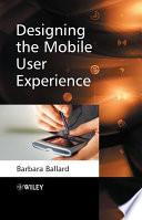 Designing the Mobile User Experience