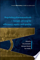 Regulating Pharmaceuticals In Europe  Striving For Efficiency  Equity And Quality