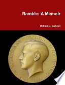Ramble: A Memoir Memoir By One Of Those Whose Life Typified