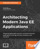 Architecting Modern Java Ee Applications