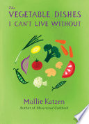 The Vegetable Dishes I Can t Live Without Book PDF