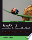 Javafx 1 2 Application Development Cookbook