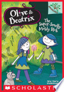 The Super Smelly Moldy Blob  A Branches Book  Olive   Beatrix  2