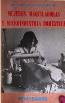 Mujeres maquiladoras y microindustria dom  stica