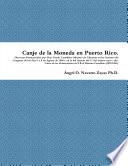 Canje de la Moneda en Puerto Rico  Discursos Pronunciados por Don Tom  s Castellano Ministro de Ultramar en las Sesiones del Congreso de los d  as 6 y 8 de Agosto de 1896 y en la del Senado del 11 del mismo mes y a  o  Cartas de los Gobernadores de P R