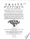 Traité d'optique par M. Smith..., traduit de l'anglais et considérablement augmenté [par N.-C. Duval-Le-Roy]...