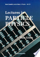 Lectures in Particle Physics