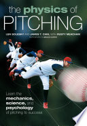 The Physics of Pitching On The Mechanics Physiology And