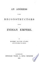 An address to the Reconstructors of our Indian Empire