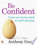 Be Confident  Come Out Of Your Shell At Work And Play