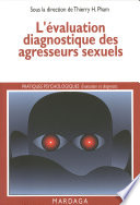 L'évaluation diagnostique des agresseurs sexuels