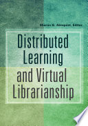 Distributed Learning and Virtual Librarianship