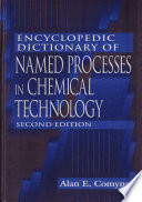 Encyclopedic Dictionary Of Named Processes In Chemical Technology Second Edition book