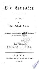 Die Etrusker. Vier Bücher von Karl Otfried Müller ... Erste [-Zweite] Abtheilung