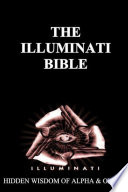 ILLUMINATI BIBLE  Hidden Wisdom of Alpha   Omega