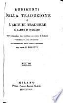 Rudimenti della traduzione o l arte d tradurre il latino in italiano     volgarizzata dal francese ed accomodata alla lingua italiana da B  Perotti