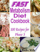 Fast Metabolism Diet Cookbook   100 Recipes for Phase 3