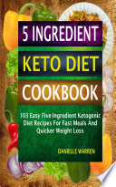 5 Ingredient Keto Diet Cookbook