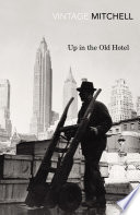 Up In The Old Hotel : lucid, courteous... a masterpiece of observation and storytelling'...
