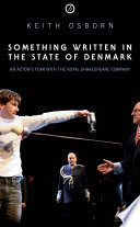 Something Written in the State of Denmark: An Actor's Year with the Royal Shakespeare Company by Keith Osborn