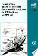 Ressources  p  che et biologie des thonid  s tropicaux de l Atlantique Centre Est