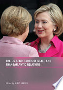 The US Secretaries of State and Transatlantic Relations