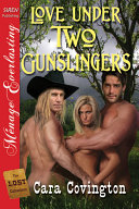 Love Under Two Gunslingers [The Lost Collection]