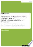 Ökonomische, ökologische und soziale Wirkungen der FIFA Fußball-Weltmeisterschaft 2006 in Deutschland
