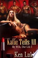 Katie Tells All