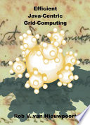 Efficient Java Centric Grid Computing