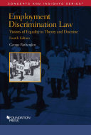 Employment Discrimination Law  Visions of Equality in Theory and Doctrine