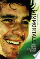 Immortale  Ayrton Senna il campione di tutti