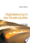 Digitalisierung in der Musikindustrie  Wirtschaftliche Probleme und die Suche nach alternativen Einnahmequellen
