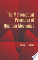 The Mathematical Principles of Quantum Mechanics