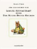 Die Geschichte von Samuel Schnauzbart oder der Nudel-Dudel-Kuchen