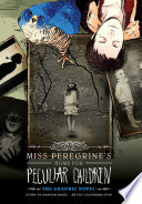 Miss Peregrine S Home For Peculiar Children The Graphic Novel