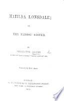Matilda Lonsdale Or The Eldest Sister Illustrated By Birket Foster