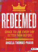 Redeemed : life, you are redeemed. as the redeemed, we...