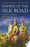 Empires of the Silk Road Times To The Present Day Empires Of