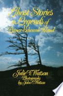 Ghost Stories and Legends of Prince Edward Island