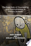 The Essentials Of Counselling And Psychotherapy In Primary Schools