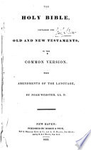 The holy Bible  in the common version  with amendments of the language  by N  Webster