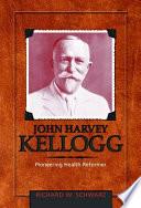 John Harvey Kellogg  M D