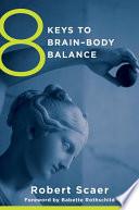 8 Keys to Brain Body Balance
