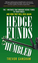 download ebook hedge funds, humbled: the 7 mistakes that brought hedge funds to their knees and how they will rise again pdf epub